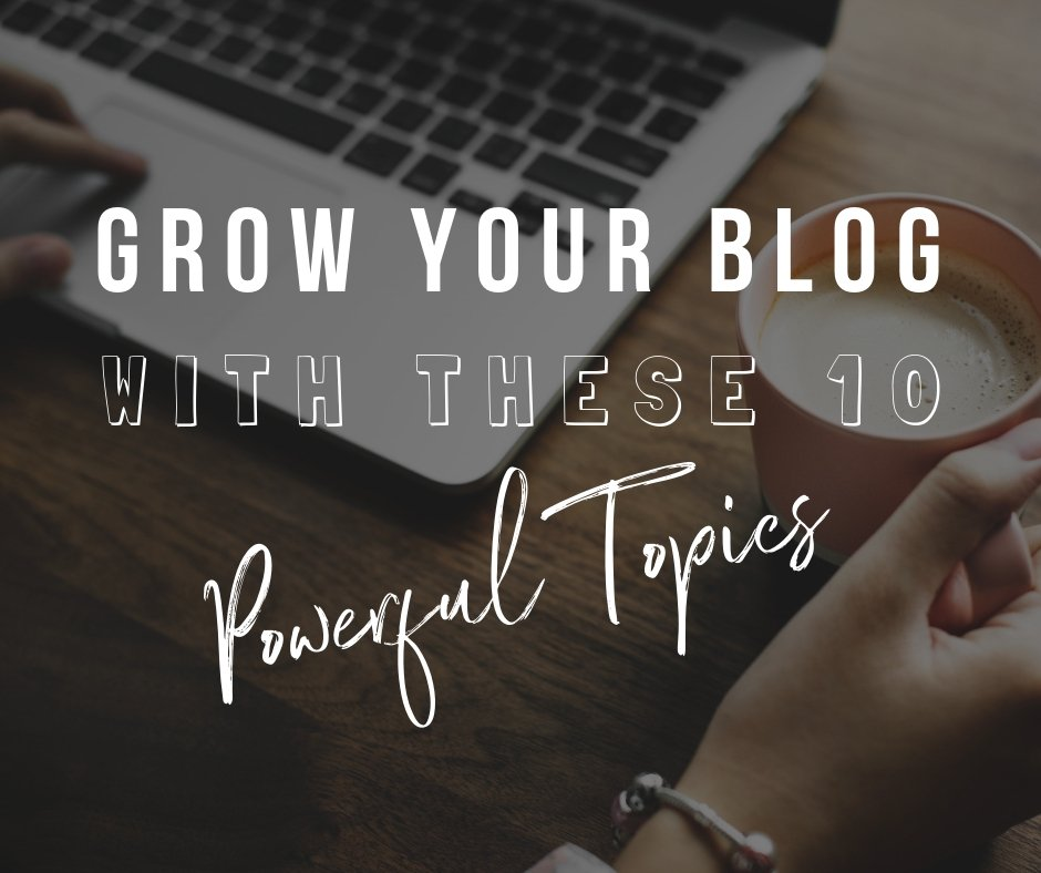 Grow your blog with these 10 time tested, powerful topics; tailor them to your readers' benefit and voila, no matter what niche you're in.