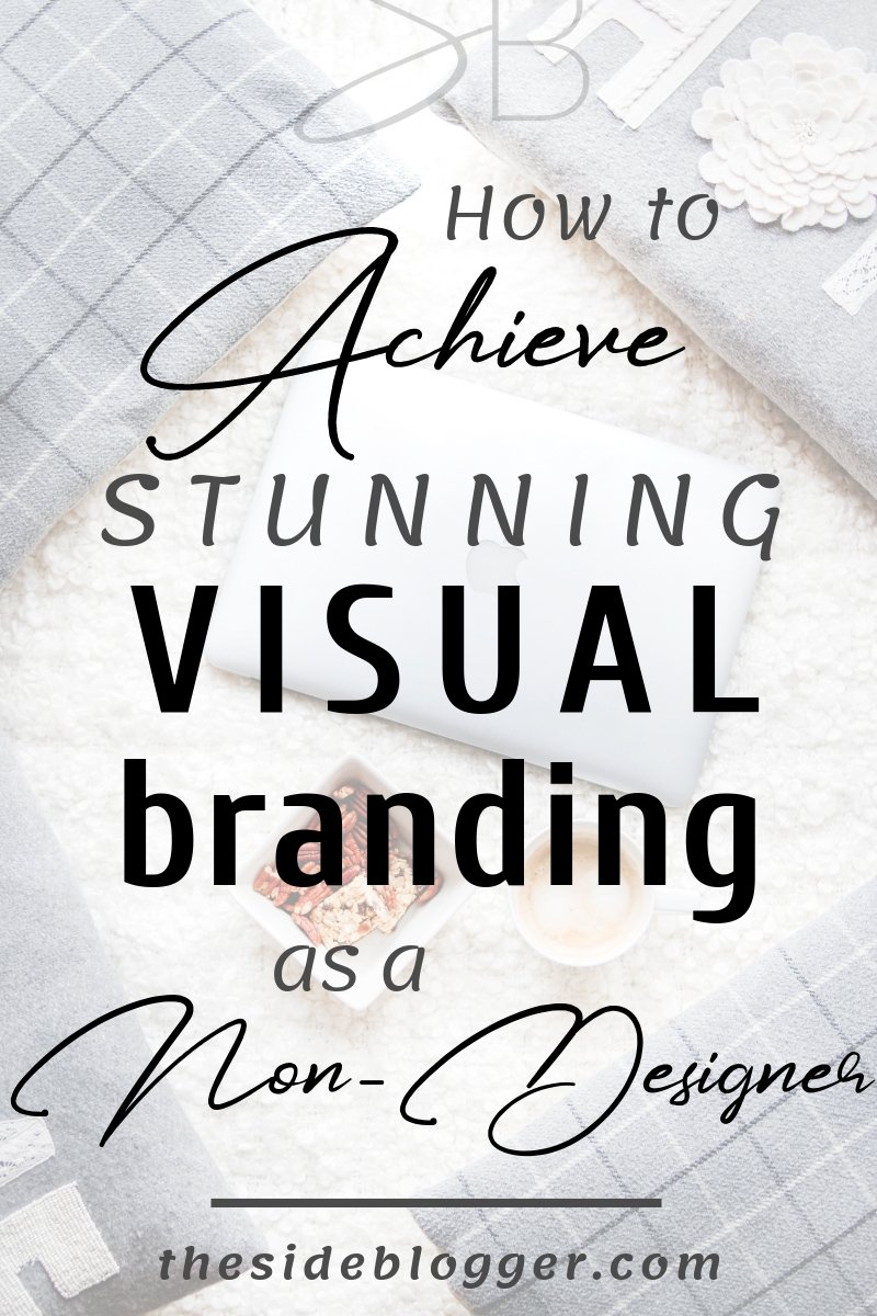 Visual branding is paramount to a blogger's success. In this blog post, I've outlined 10 key elements of visual branding for a DIY-ing non-designer blogger | The Side Blogger