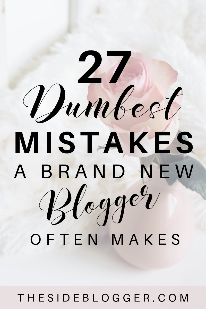 A list of 27 dumbest mistakes that make a new blogger look like an incompetent fool, drive readers away, and set the blogger in the course of failure. - The Side Blogger | #blogging #bloggingtips #blogger