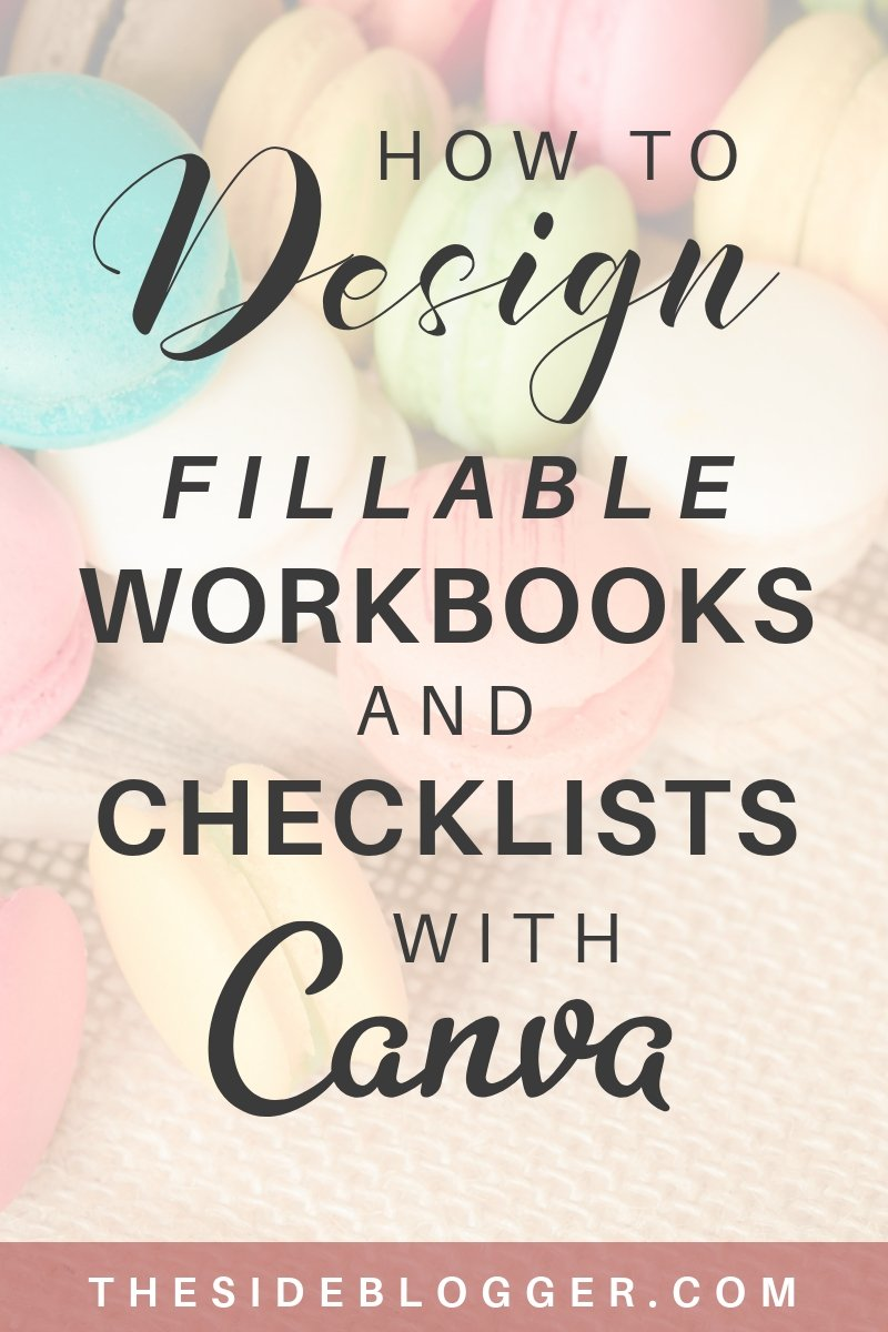 How to design fillable workbooks, checklists, and worksheets in Canva that you can use as email opt-in lead magnet | The Side Blogger #emaillist #blog #blogger #blogging #design #canva #canvatutorial #canvatips #designtips