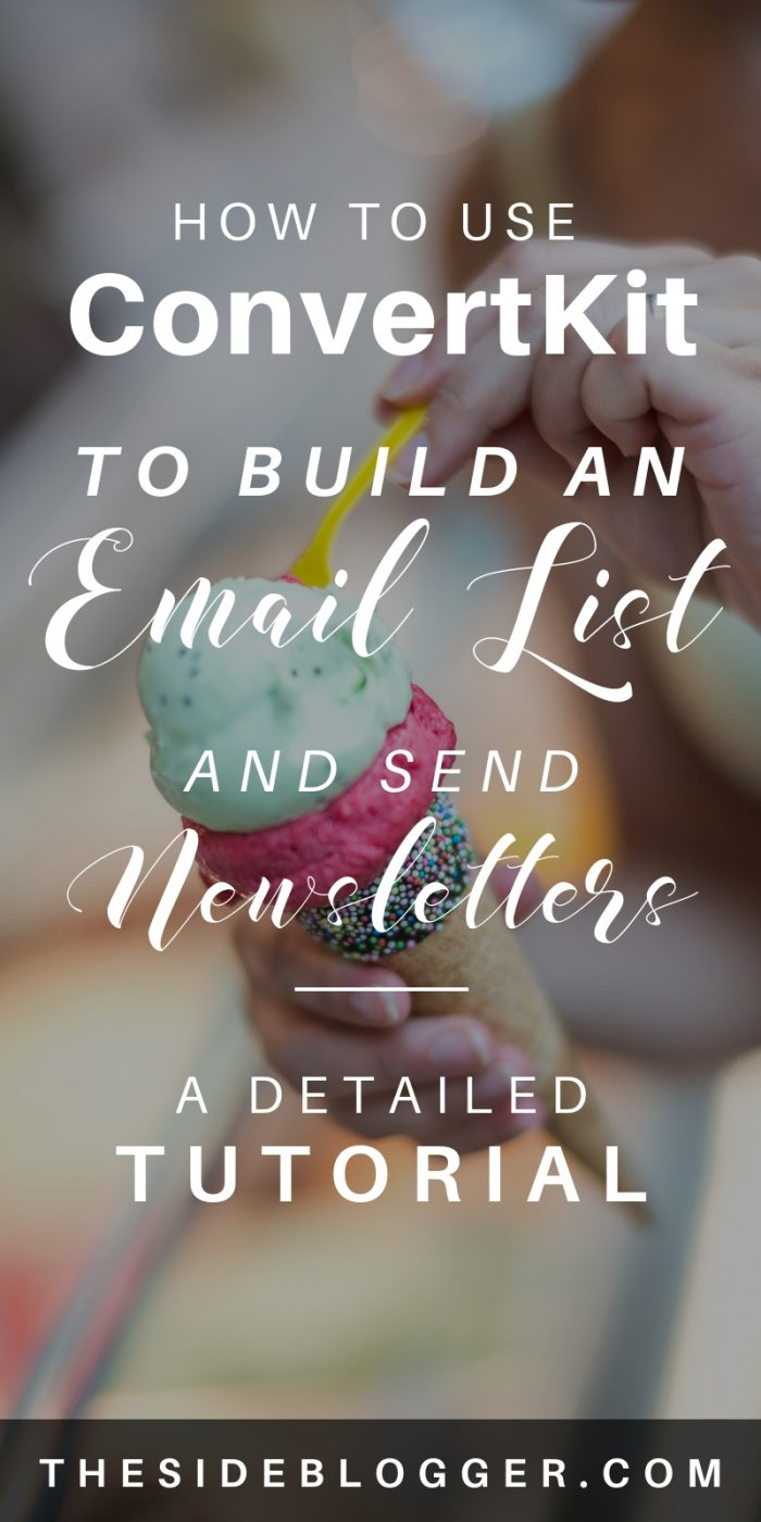 A step by step guide to using ConvertKit - one of the best email marketing platforms for bloggers- to build an email list and send newsletters - The Side Blogger #emaillist #emailmarketing #blog #blogging #blogger