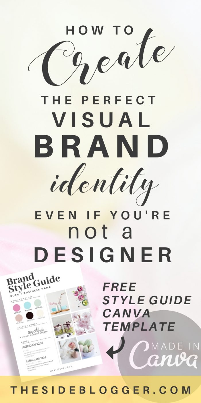 A step by step guide to visual branding for the non-designer - The Side Blogger #blogging #branding #designtips #design #bloggingtips