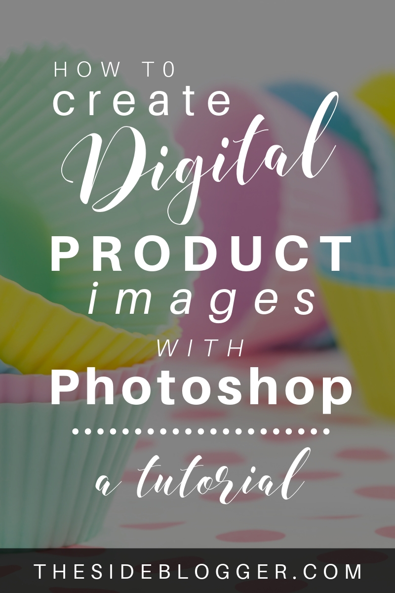 A step by step tutorial to create product images with Photoshop for your digital and info products that'll skyrocket your sales! - The Side Blogger #makemoneyblogging #digitalproduct #infoproduct #photoshop #photoshoptutorial #design #graphicdesign #designtips