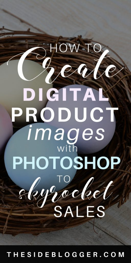 A step-by-step tutorial to create product images with Photoshop for your digital and info products that'll skyrocket your sales! - The Side Blogger #makemoneyblogging #digitalproduct #infoproduct #photoshop #photoshoptutorial #design #graphicdesign #designtips #photoshop