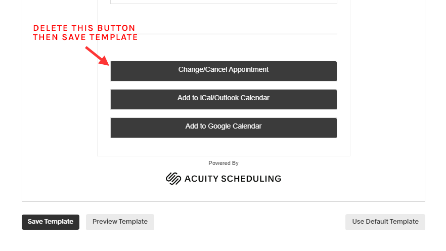 """Set up initial confirmation email template, and make sure to delete the """"change/cancel"""" button from this template before saving it."""